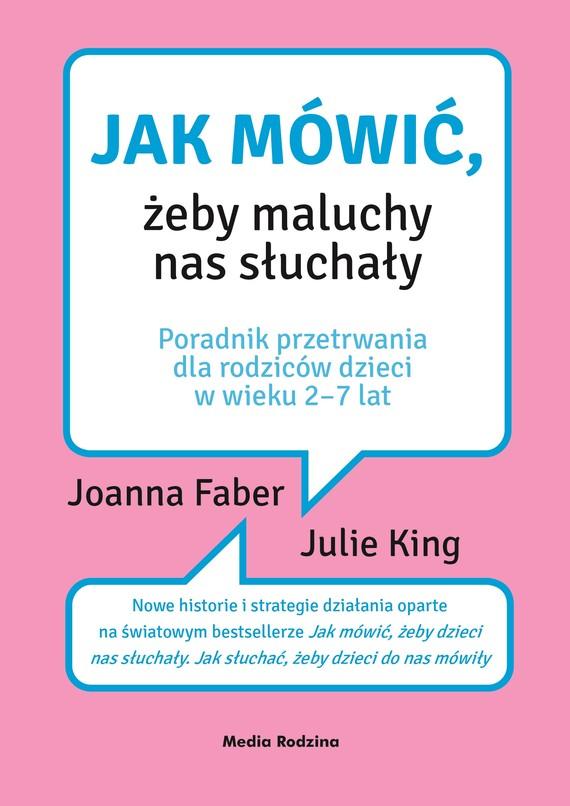 okładka Jak mówić, żeby maluchy nas słuchałyebook | epub, mobi | Joanna Faber, Julie King