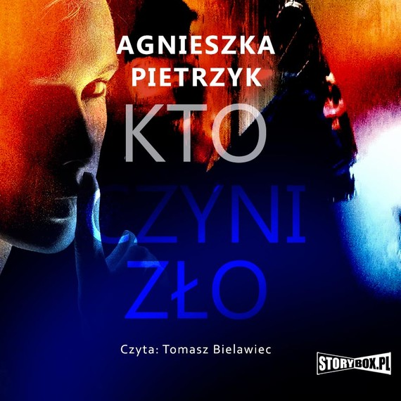 okładka Kto czyni złoaudiobook | MP3 | Agnieszka Pietrzyk