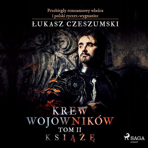 okładka Krew wojowników 2 - Książęaudiobook | MP3 | Łukasz Czeszumski