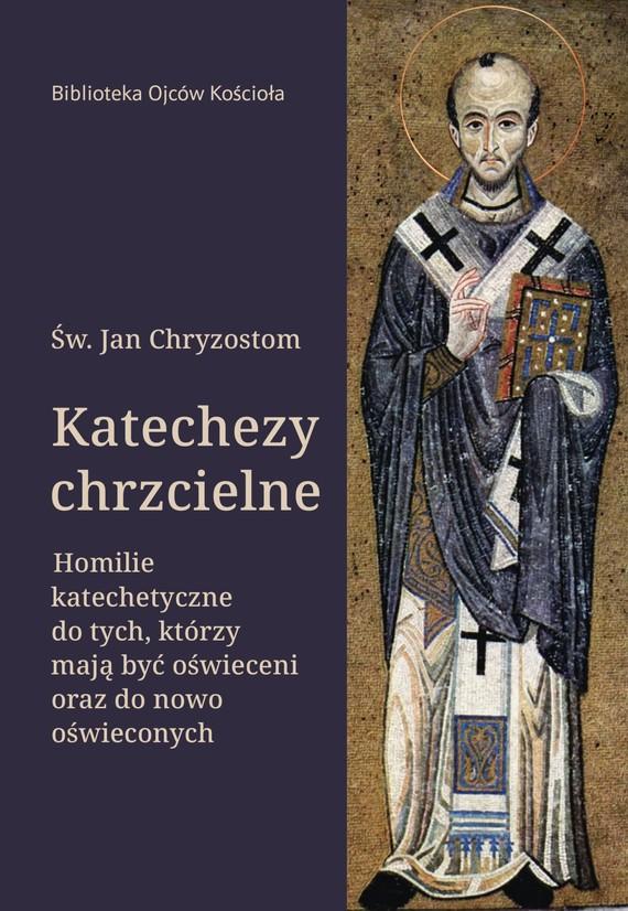 okładka KATECHEZY CHRZCIELNEebook | epub, mobi | Jan Chryzostom