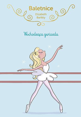 okładka Baletnice. Wschodząca gwiazda książka |  | Elisabeth Barféty