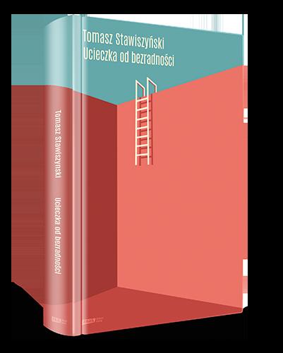 okładka Ucieczka od bezradności książka |  | Tomasz Stawiszyński