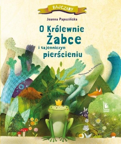 okładka O królewnie żabce i tajemniczym pierścieniu książka      Joanna Papuzińska