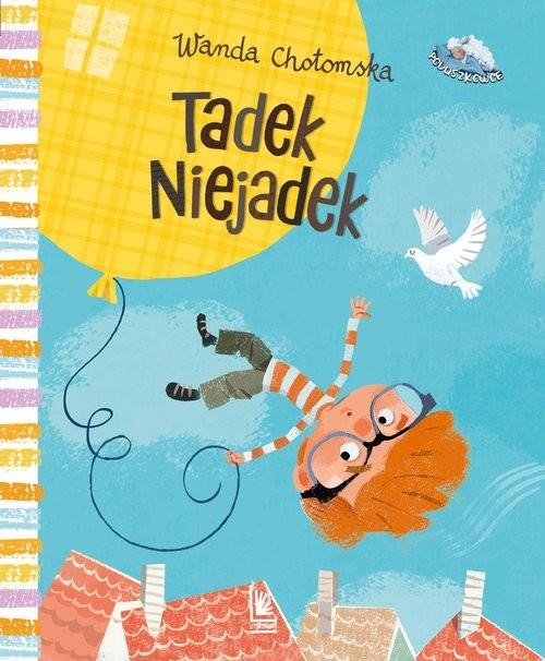 okładka Tadek Niejadek książka |  | Wanda Chotomska