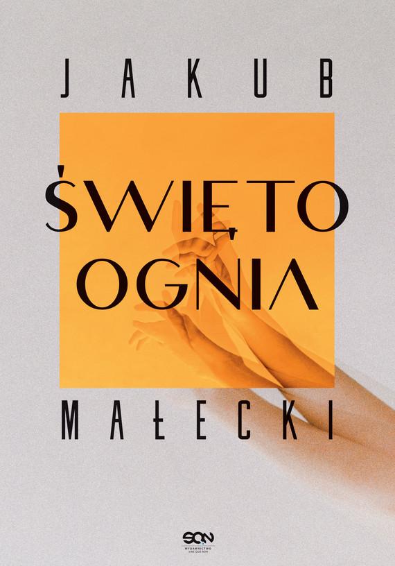 okładka Święto ognia książka |  | Jakub Małecki