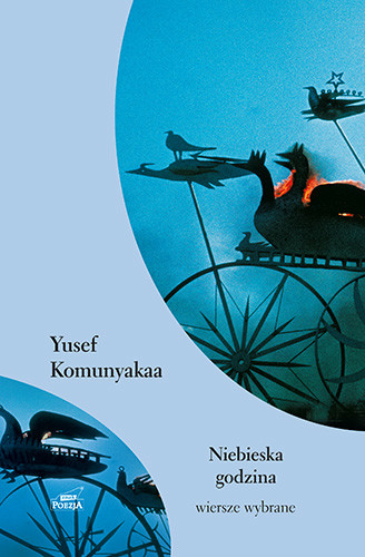 okładka Niebieska godzinaksiążka      Yusef Komunyakaa