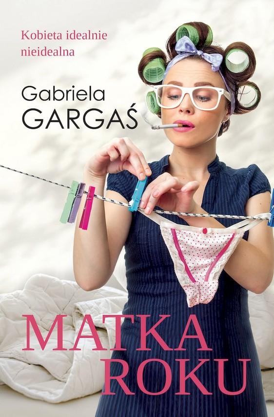 okładka Matka roku książka      Gabriela Gargaś