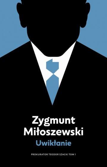 okładka Uwikłanie. Cykl Teodor Szacki. Tom 1 książka      Zygmunt Miłoszewski