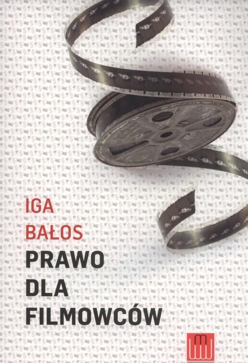 okładka Prawo dla filmowcówksiążka |  | Iga Bałos