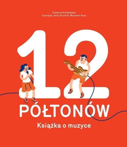 okładka 12 Półtonów Książka o muzyceksiążka |  | Zuzanna Kisielewska