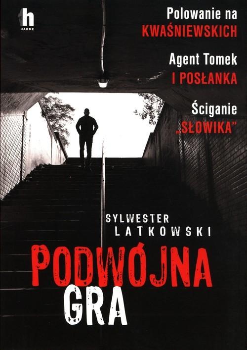 okładka Podwójna gra Życie pod przykrywką w mafiiksiążka |  | Sylwester Latkowski