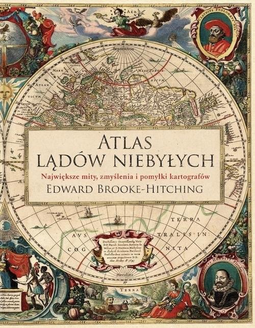 okładka Atlas lądów niebyłychksiążka |  | Edward Brooke-Hitching