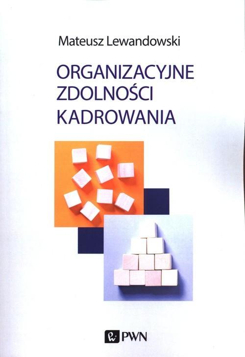 okładka Organizacyjne zdolności kadrowaniaksiążka      Mateusz Lewandowski