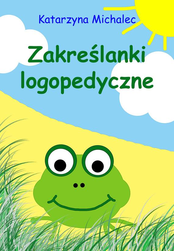 okładka Zakreślanki logopedyczneebook   pdf   Katarzyna Michalec