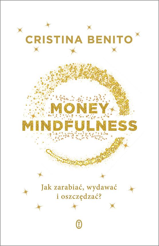 okładka Money Mindfulness. Jak zarabiać, wydawać i oszczędzać?ebook   epub, mobi   Cristina Benito