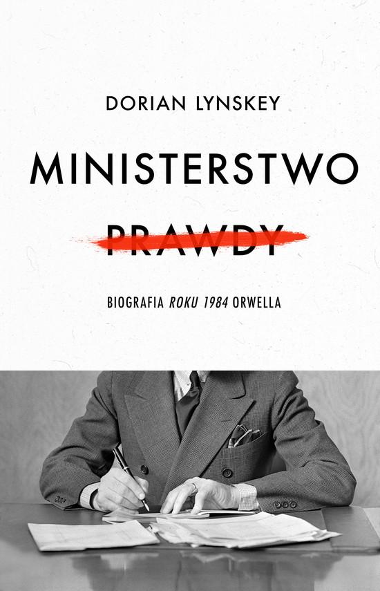 okładka Ministerstwo Prawdyebook   epub, mobi   Dorian Lynskey