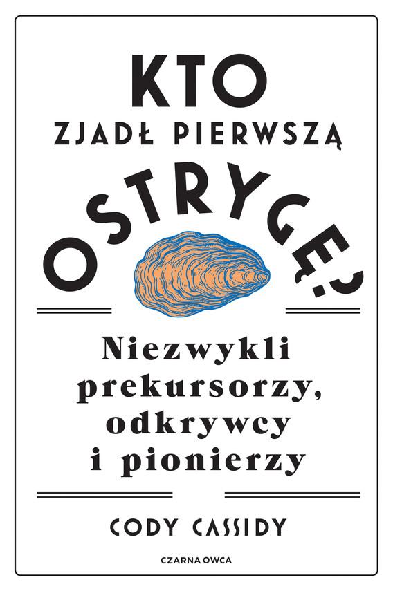 okładka Kto zjadł pierwszą ostrygę?ebook | epub, mobi | Cody Cassidy