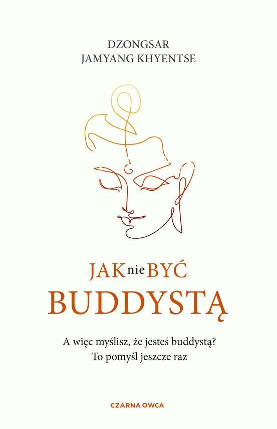 okładka Jak nie być buddystąebook | epub, mobi | Dzongsar Jamyang Khyentse