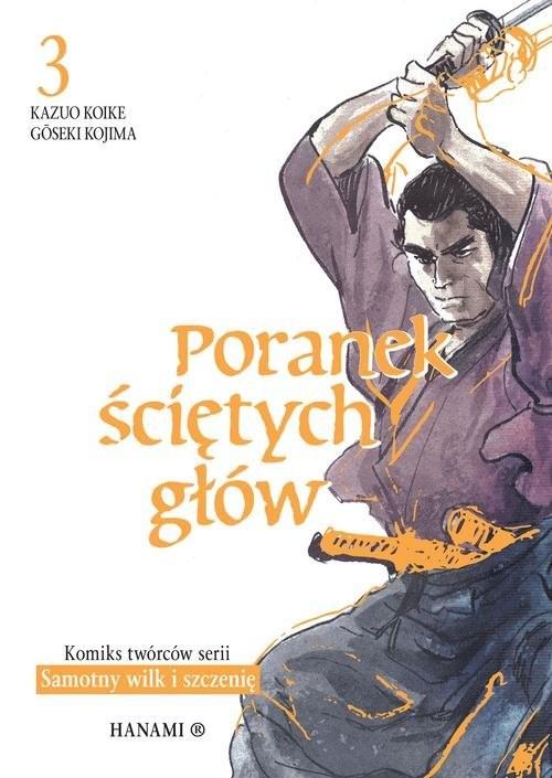 okładka Poranek ściętych głów 3książka |  | Kazuo Koike, Goseki Kojima