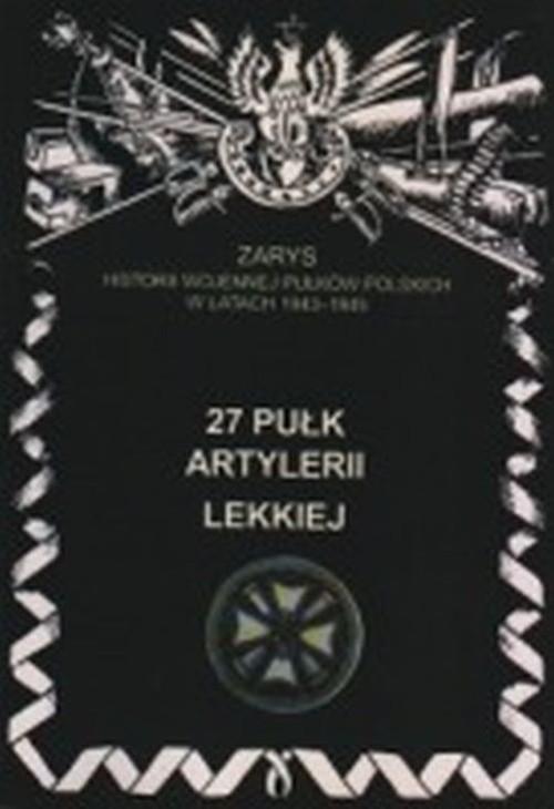 okładka 27 Pułk Artylerii Lekkiejksiążka      Piotr Zarzycki