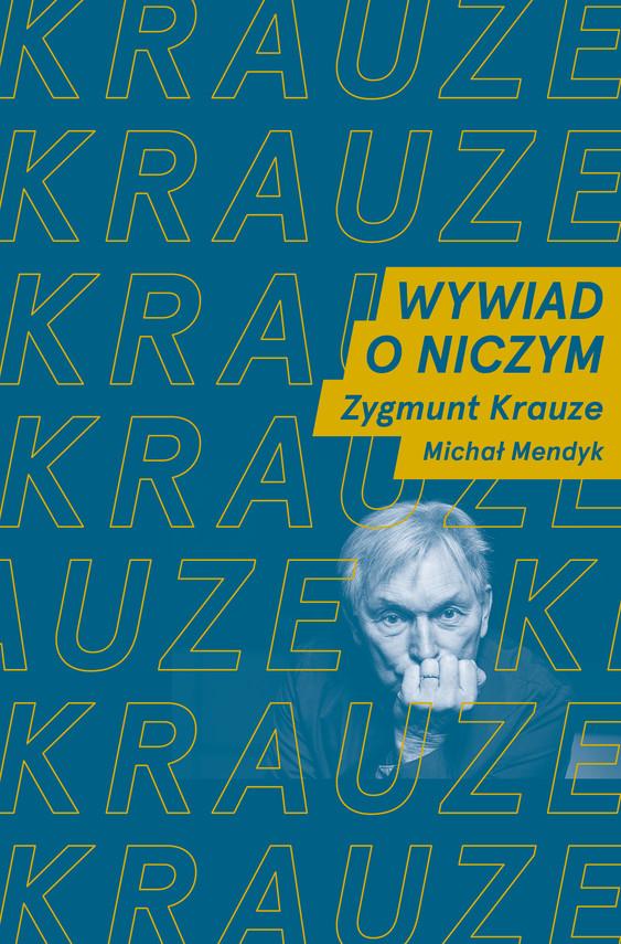 okładka Wywiad o niczym.ebook | epub, mobi | Michał Mendyk, Zygmunt Krauze