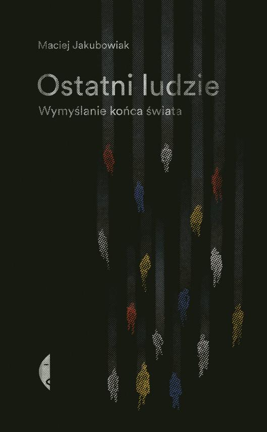 okładka Ostatni ludzieebook | epub, mobi | Jakubowiak Maciej