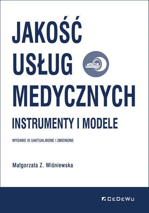 okładka Jakość usług medycznych. Instrumenty i modeleksiążka |  | Wiśniewska MałgorzataZ.