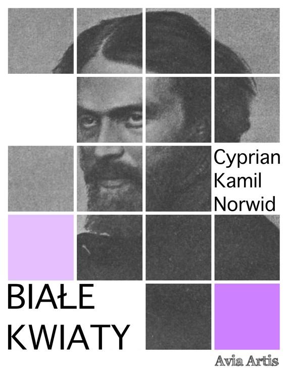 okładka Białe kwiatyebook | epub, mobi | Cyprian Kamil Norwid