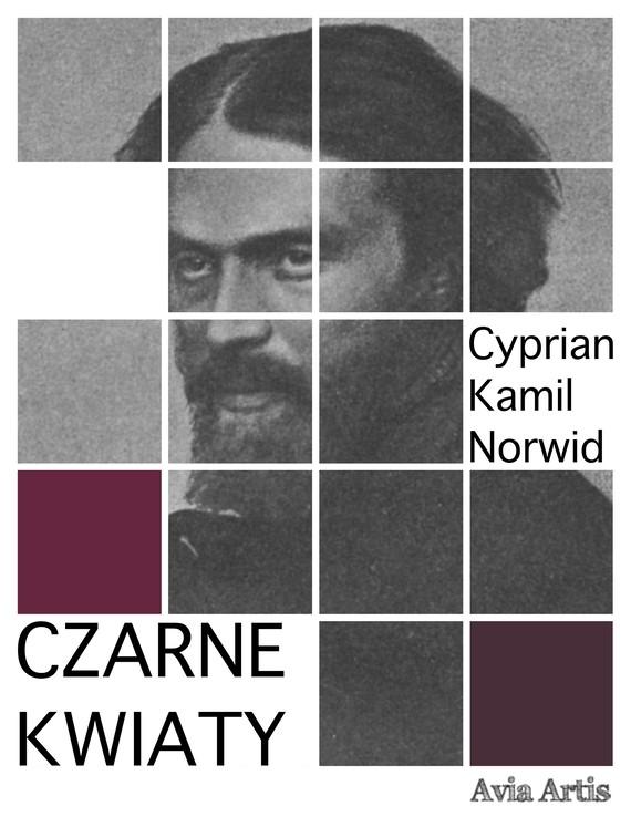 okładka Czarne kwiatyebook | epub, mobi | Cyprian Kamil Norwid