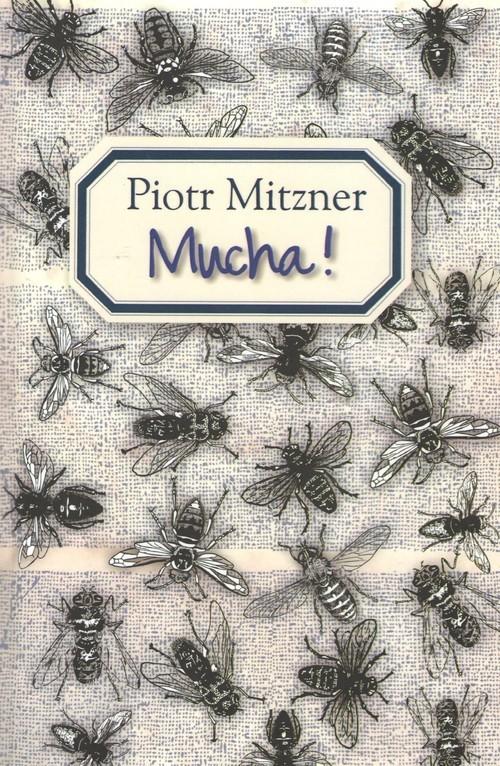okładka Muchaksiążka      Mitzner Piotr
