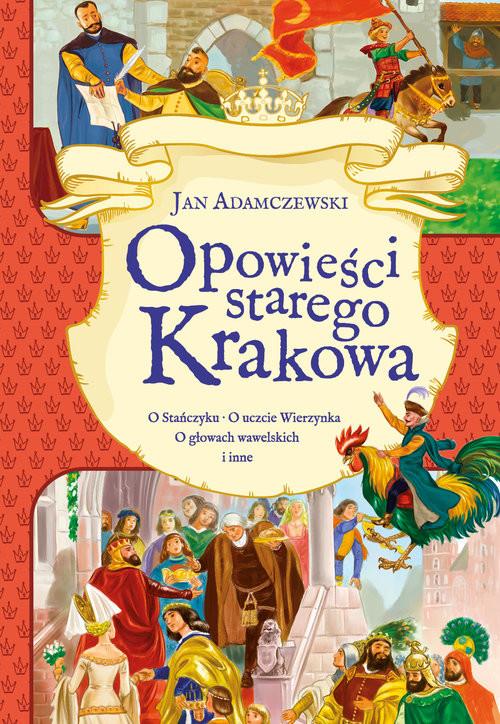 okładka Opowieści starego Krakowaksiążka |  | Adamczewski Jan