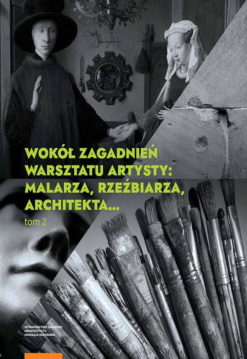 okładka Wokół zagadnień warsztatu artysty Tom 2 Malarza rzeźbiarza architektaksiążka     