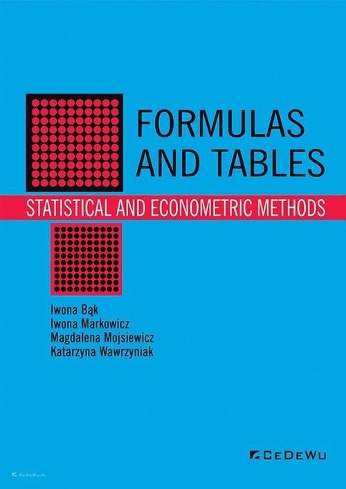okładka Formulas and tables Statistical and econometric methodsksiążka      Iwona Bąk, Iwona Markowicz, Mojsiewicz Magdalena, Wawrzyniak Katarzyna