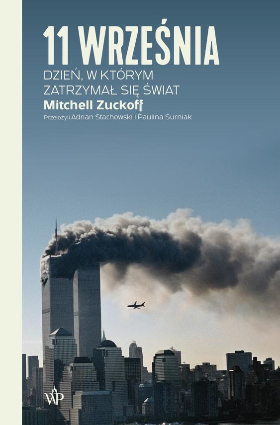 okładka 11 września. Dzień, w którym zatrzymał się światebook   epub, mobi   Mitchell Zuckoff