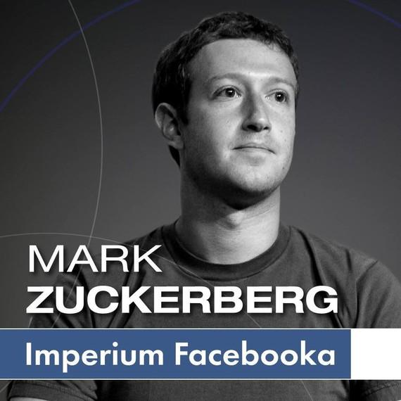 okładka Mark Zuckerberg i jego imperium. Jak Facebook zmienia Twój świataudiobook   MP3   Kinga Kosecka, Renata Pawlak, Ewa Szach