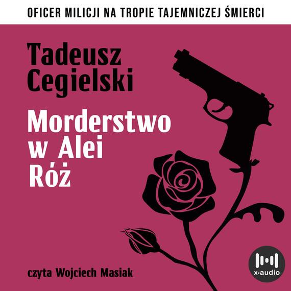 okładka Morderstwo w Alei Różaudiobook | MP3 | Tadeusz Cegielski