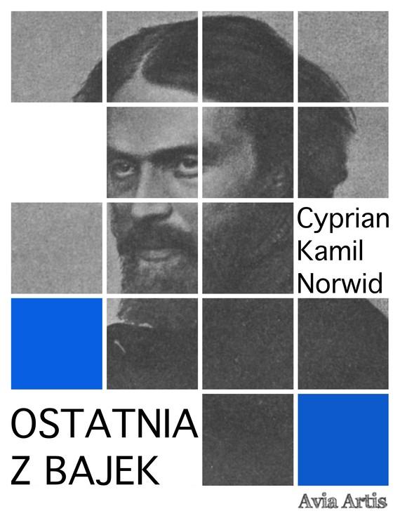 okładka Ostatnia z bajekebook | epub, mobi | Cyprian Kamil Norwid