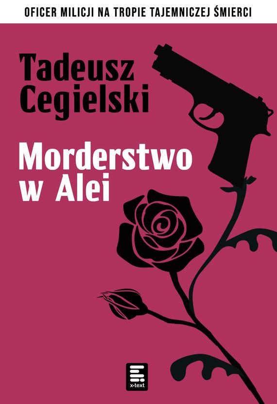 okładka Morderstwo w Alei Różebook | epub, mobi | Tadeusz Cegielski