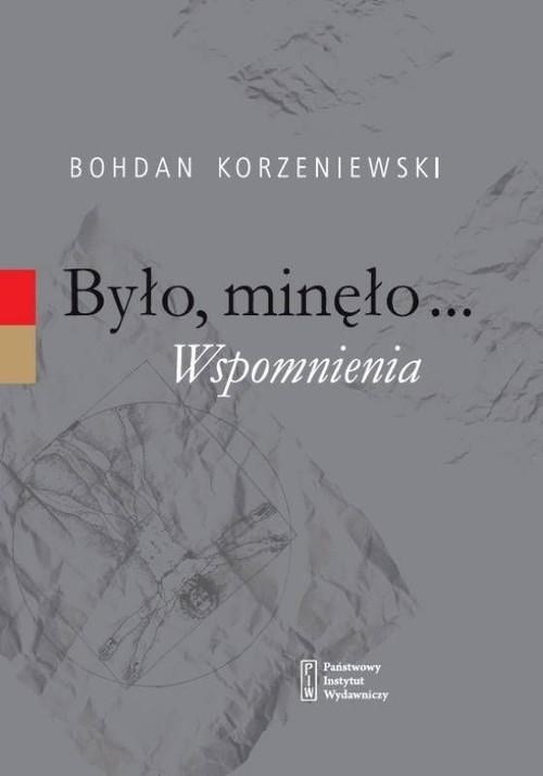 okładka Było minęło Wspomnieniaksiążka      Korzeniewski Bohdan