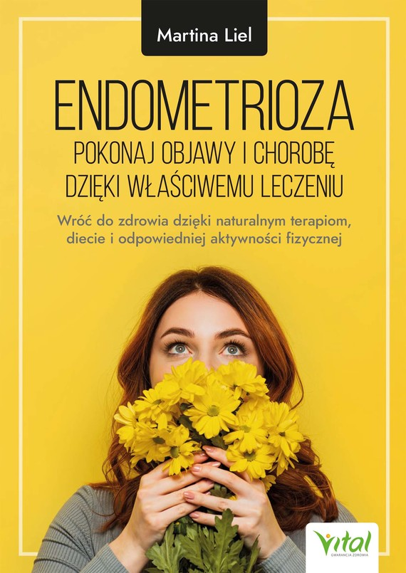 okładka Endometrioza - pokonaj objawy i chorobę dzięki właściwemu leczeniu.ebook | epub, mobi, pdf | Martina Liel