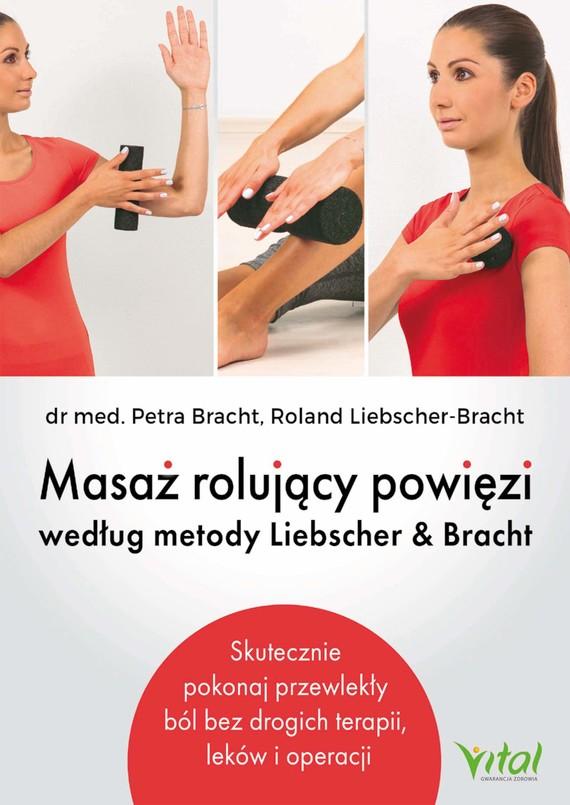 okładka Masaż rolujący powięzi według metody Liebschera & Brachtebook   epub, mobi, pdf   Bracht Perta, Liebscher-Bracht Roland