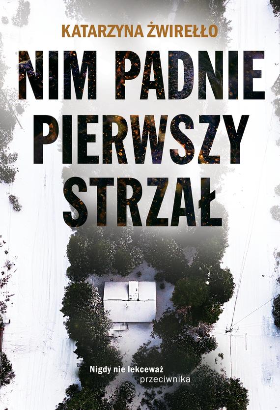 okładka Nim padnie pierwszy strzałebook | epub, mobi | Katarzyna Żwirełło (Vera Eikon)