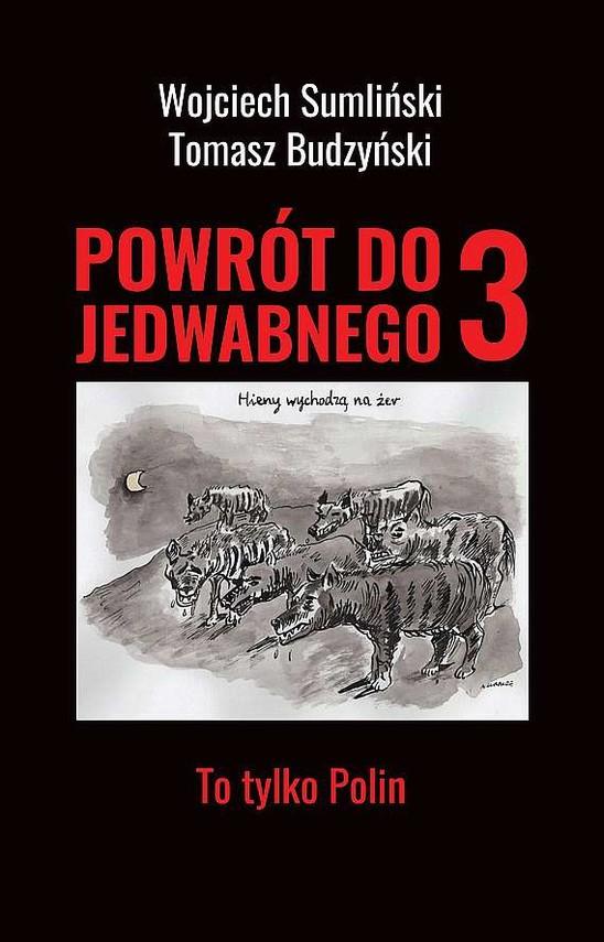 okładka Powrót do Jedwabnego 3. To tylko Polin książka |  | Wojciech Sumliński