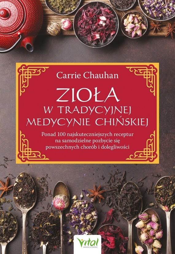 okładka Zioła w Tradycyjnej Medycynie Chińskiejebook | epub, mobi, pdf | Carrie Chauhan