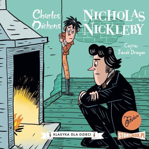 okładka Klasyka dla dzieci. Charles Dickens. Tom 7. Nicholas Nicklebyaudiobook | MP3 | Charles Dickens