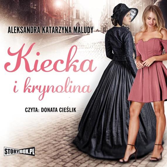 okładka Kiecka i krynolinaaudiobook | MP3 | Aleksandra Katarzyna Maluty