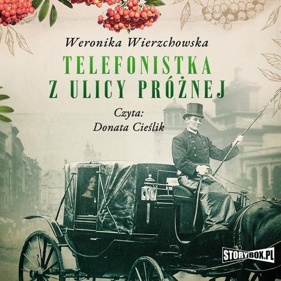 okładka Telefonistka z ulicy Próżnejaudiobook | MP3 | Weronika Wierzchowska