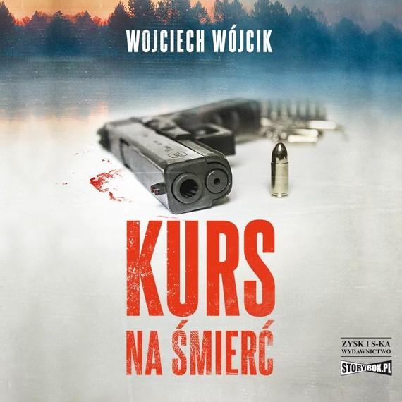 okładka Kurs na śmierćaudiobook   MP3   Wojciech Wójcik