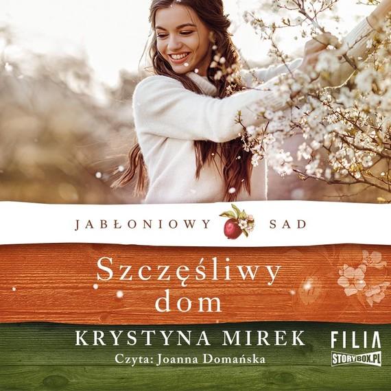 okładka Jabłoniowy sad. Tom 1. Szczęśliwy domaudiobook   MP3   Krystyna Mirek
