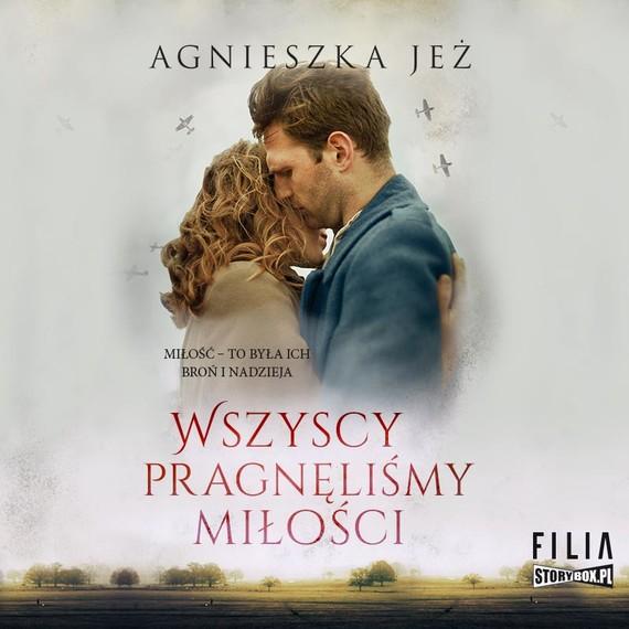 okładka Wszyscy pragnęliśmy miłościaudiobook   MP3   Agnieszka Jeż